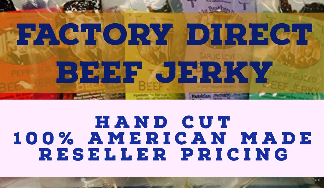 Bulk Beef Jerky – Factory Direct – Hand Cut – 100% American Made